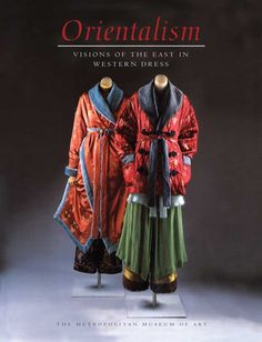 """Orientalism: Visions of the East in Western Dress"" by Richard Martin and Harold Koda"