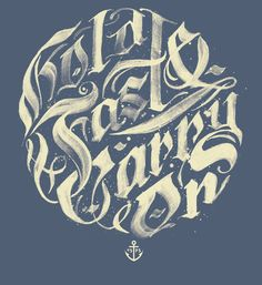 Hold Fast and Carry On by Olde Soul Print Shop.