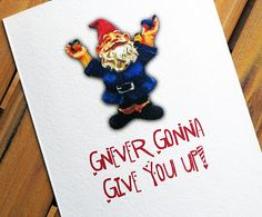 Gnever Gonna Give You Up Gnome Valentine Card on Etsy, $2.75