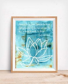 There is the mud and there is the lotus that grows out of the mud. We need the mud in order to make the lotus. Quick Print, Peaceful Bedroom, Yoga Decor, Lotus Yoga, Thich Nhat Hanh, Yoga Positions, Yoga Art, Art Tips, All Print
