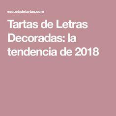 Tartas de Letras Decoradas: la tendencia de 2018