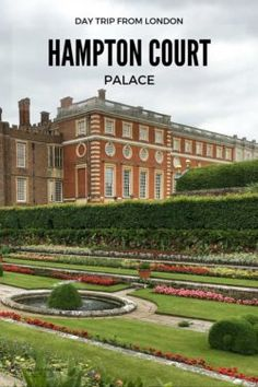 Day trips from London - Hampton Court Palace