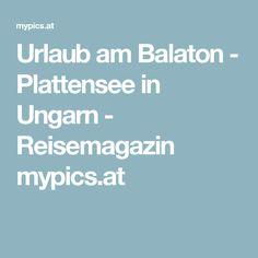 Urlaub am Balaton - Plattensee in Ungarn - Reisemagazin mypics.at