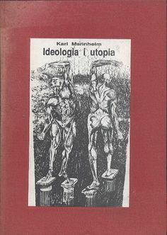 Ideologia i utopia, Karl Mannheim, Test, 1992, http://www.antykwariat.nepo.pl/ideologia-i-utopia-karl-mannheim-p-14232.html