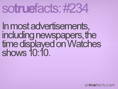 In most advertisements, including newspapers, the time displayed on Watches shows 10:10.