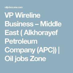VP Wireline Business – Middle East ( Alkhorayef Petroleum Company (APC)) | Oil jobs Zone