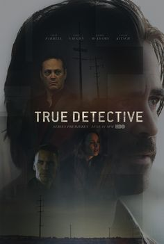 TRUE DETECTIVE SEASON 2  Mi serie favorita :)  Hiper Chifla igual que la primera temporada y promete mas emoción, los protagonistas más dañados que los anteriores aww´s infinitos :)