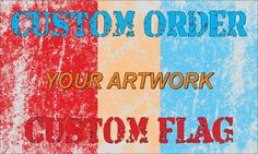 Check out this item in my Etsy shop https://www.etsy.com/listing/103605126/custom-flags-made-to-order-size-3ftx5ft
