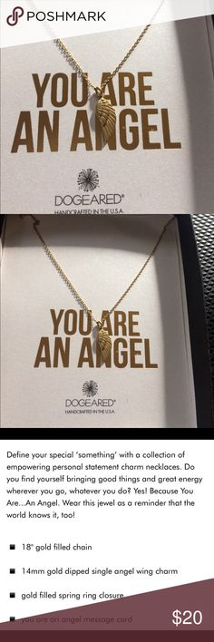 DOGEARED YOU ARE AN ANGEL necklace Dogeared YOU ARE AN ANGEL necklace . Nwot given as a gift never wore it . No top to box . Back of box gas some wear at the bottom from storage . Dogeared Jewelry Necklaces