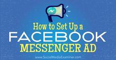 How to Set Up a Facebook Messenger Ad Internet Marketing Company, Viral Marketing, Digital Marketing Services, Facebook Marketing, Online Marketing, Social Media Marketing, How To Use Facebook, Facebook Messenger, Ads
