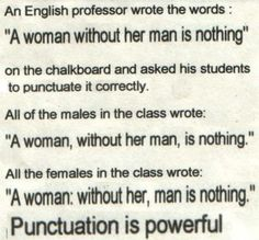 Punctuation is powerful. And here's the proof.