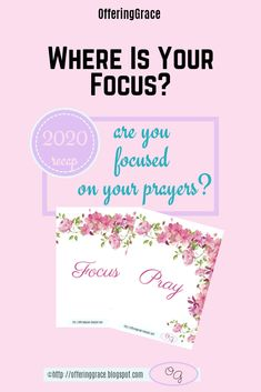 Where is your focus? Where has your focus been throughout this year? Where is your focus as you head into the coming year? | Bible Encouragement | Depression | Free Printables | One Word