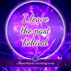 Today's Affirmation: I Leave The Past Behind <3 #affirmation #coaching