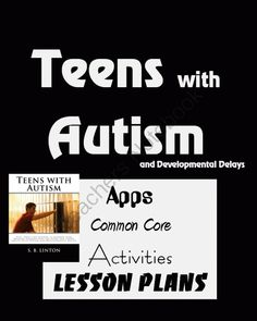Teens with Autism: Apps, Ideas for Lessons, & Common Core Reading Connections for Teens and Young Adults with Autism and Developmental Delays from Autism Classroom on TeachersNotebook.com -  - Apps, Ideas for Lessons, & Common Core Reading Connections for Teens and Young Adults with Autism and Developmental Delays. Pinned by AutismClassroom.com Follow us at http://www.pinterest.com/autismclassroom/