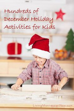 You'll find hundreds of December holiday activities, both Montessori-inspired activities and activities of all kinds in the following posts.