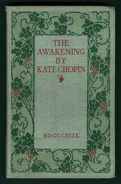 Kate Chopin wrote The Awakening, which portrayed the realistic view of women's lives in the 19th century