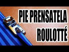 ▶ Cómo usar el pie prensa tela roulotté (dobladillo) - YouTube