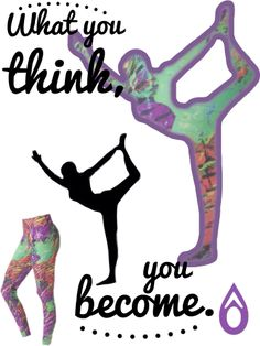 What you think, you become. #yogaquotes Paint print JoJo leggings
