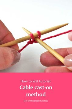 How to knit tutorial: Cable cast-on method (for right-handed knitters). This is my go to cast-on method for teaching beginners. It gives a firmer cast-on edge than the knitted cast-on method, but uses the same knitwise movement. #BeingKnitterly #howtoknit #knittingtutorial #learntoknit