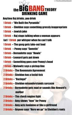 Big Bang Theory drinking game 2   Zee catch up on the show so we can play this game!