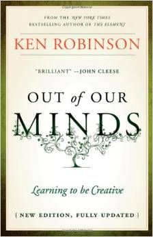 Out of Our Minds: Learning to be Creative, Ken Robinson. Loved The Element - looking forward to reading this one by the great Ken Robinson. Ken Robinson, Reading Lists, Book Lists, Reading Nook, Good Books, Books To Read, Teacher Summer, Learning To Be, Bestselling Author
