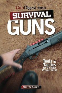 The Gun Digest Book of Survival Guns: Tools & Tactics for Survival Preparedness http://www.buzzblend.com