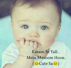 Bohotttttttttttt........ Masooooooom hu mein😣😣 Cute Baby Quotes, Cute Quotes For Girls, Funny Quotes For Kids, Funny True Quotes, Naughty Quotes, Some Funny Jokes, Crazy Funny Memes, Girly Quotes, Funny Stuff