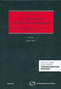 El derecho de suscripción preferente : exclusión, inexistencia y configuración estatutaria / Cristina García Grewe ; prólogo, Ángel Rojo, 2014
