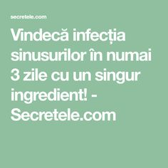 Vindecă infecția sinusurilor în numai 3 zile cu un singur ingredient! - Secretele.com Salvia, Good To Know, Natural Remedies, Anatomy, Health Fitness, Healing, How To Apply, Nursing, Yoga