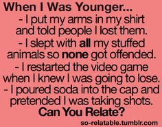 I'm pretty sure everyone can relate to at least one of these.... as for me, I can relate to everyone of them. :)