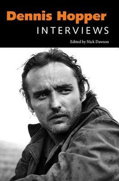 Dennis Hopper: Interviews