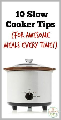 10 tips to have a perfect slow cooker meal every time. | Fit Bottomed Eats