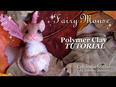 Fairy Mouse - Polymer Clay Tutorial - YouTube