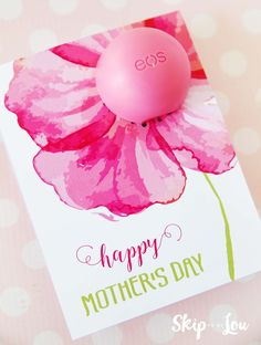 EOS Lip Balm Printable Mother's Day Cards make the perfect gift for your special mom. It is a gift idea that she can use!