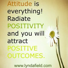 Radiate Positivity! / www.lyndafield.com / #lifecoach / quotes for inspiration