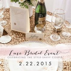 Created, Curated and styled by Luxe Event Productions. LuxeBridalevent.com #LuxeBridalEventPDX LuxeNW.com #ALuxeWedding