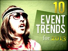 10 Event Trends for 2013 ~ Event Manager Blog  *social media & tech resources for events*