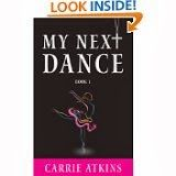"""5 Star REVIEW~~""""MY NEXT DANCE""""~~Author CARRIE ATKINS The colorful characters come to life, the setting is picture-perfect, and the enchanting story entertains from beginning to end. The unique personality of the main character grabs your attention, and has you hooked in the first chapter as you crave for more."""