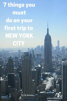7 Things you must add to your bucket list for your first time in New York City, America                                                                                                                                                                                 More