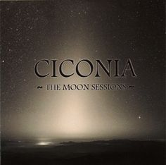 "CICONIA ""The moon sessions"""