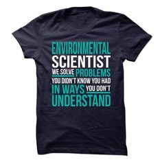 AWESOME TSHIRTS FOR THE ENVIRONMENTAL SCIENTIST - #gift bags #candy gift. LOWEST PRICE => https://www.sunfrog.com/No-Category/AWESOME-TSHIRTS-FOR-THE-ENVIRONMENTAL-SCIENTIST.html?68278
