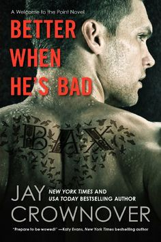 Better When He's Bad by Jay Crownover | Welcome to the Point, BK#1 | Publisher: William Morrow Paperbacks | Publication Date: June 17, 2014 | Contemporary Romance / New Adult