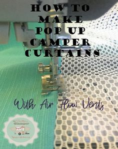 How to make curtains for your pop up camper that have air flow vents.