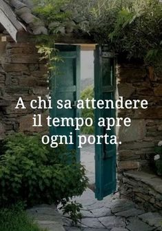 A chi sa attendere il tempo apre ogni porta Maybe Meme, Words Quotes, Life Quotes, Best Quotes, Funny Quotes, Italian Vocabulary, Italian Quotes, Quotes About Everything, My Philosophy