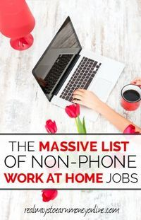 Are you looking for a non-phone work at home job? Here's a list of hundreds of companies that are legitimate.