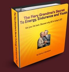 """Visit www.CarlaJGardiner.com to get your own free copy of """"The Fiery Grandma's Secret to Energy, Endurance and Youth"""" #Boost your energy today"""