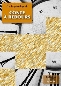 12/20 pièces de la couverture de CONTE A REBOURS, roman (11 chap., 230K signes, ~180 p. de type semi-poche) à sortir en juin 2012 aux Editions Numériklivres, collection e-LIRE. Ce roman a été finaliste du concours WriteMovies.com Eté 2005, puis révisé en 2012. Mais où sont donc les aiguilles ? But where are the aiguilles, hmmm ? ELE, http://eric-lequien-esposti.com