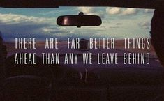 A very important person once told me if we drive on the road of life in a car and we only look in the rear view mirror at the past, we'll crash into anything ahead of us. Great Quotes, Quotes To Live By, Inspirational Quotes, Awesome Quotes, Motivational Quotes, Happy Quotes, Fantastic Quotes, Uplifting Quotes, Meaningful Quotes