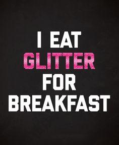 Eat Glitter Breakfast Funny Quote Art Print by envyart Art Quotes Funny, Quote Art, Art Prints Quotes, Glitter Gifts, Just Go, Snacks, Eat, Words, Breakfast