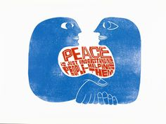 'Peace Is Just Understanding People - Helping Them'. Lino-cut print poster depicting two blue figures holding hands, with the title lettered between them in red. By Paul Peter Piech, Great Britain, Museum Number Protest Posters, Protest Art, Understanding People, Marca Personal, Art Lessons, Printmaking, Illustration Art, Retro Illustrations, Typography